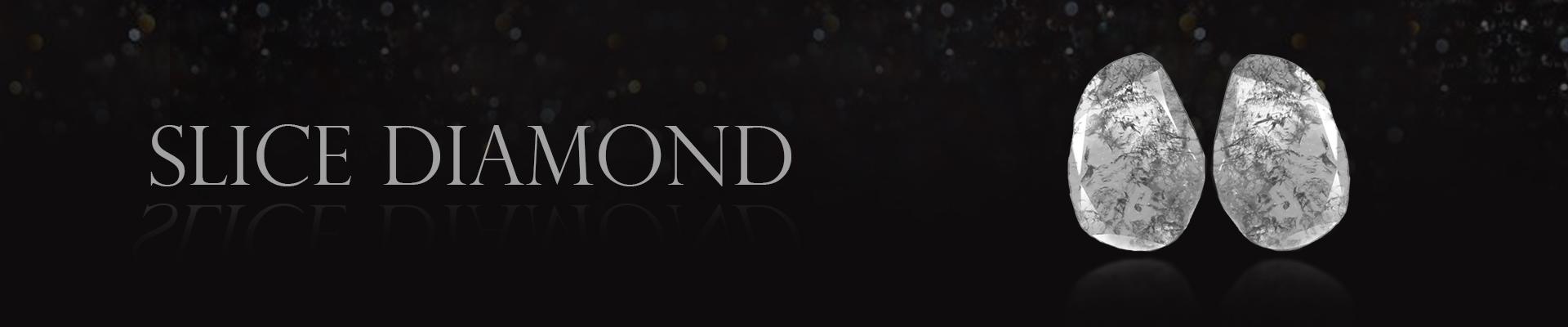 SLICE DIAMOND
